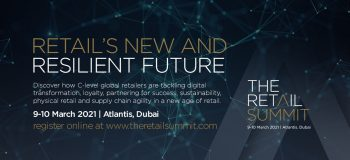 9-10 March 2021 Atlantis, The Palm, Dubai: The Retail Summit – 2021